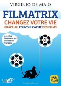 Livres à télécharger sur pc Filmatrix  - Changez votre vie grâce au pouvoir caché des films 9788828501954 par Virgnio de Maio