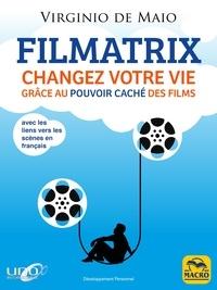 Télécharger l'ebook pdb Filmatrix  - Changez votre vie grâce au pouvoir caché des films 9788828502609 par Virgnio de Maio