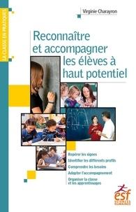 Mobile ebook téléchargement gratuit Reconnaître et accompagner les élèves à haut potentiel par Viriginie Charayron PDF