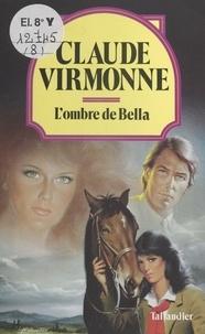 Virmonne - L' Ombre de Bella.