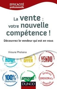 Viroune Pholsena - La vente : votre nouvelle compétence - Découvrez le vendeur qui est en vous.