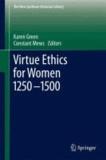 Karen Green - Virtue Ethics for Women 1250-1500.