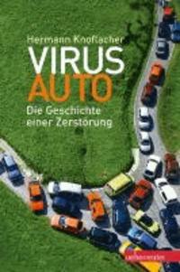 Virus Auto - Die Geschichte einer Zerstörung.