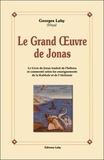 Virya - Le grand oeuvre de Jonas - Le livre de Jonas traduit et commenté d'après les enseignements de la kabbale et de l'alchimie.