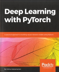 Deep learning with PyTorch - A practical approach to building neural network models using PyTorch.pdf