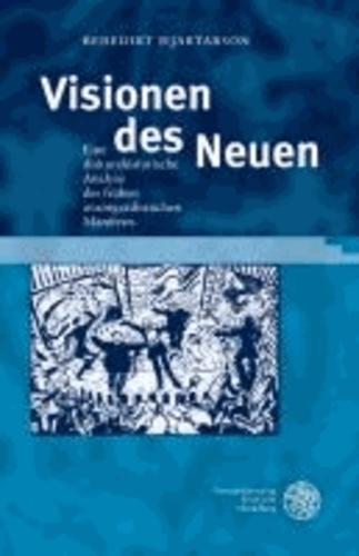 Visionen des Neuen - Eine diskurshistorische Analyse des frühen avantgardistischen Manifests.