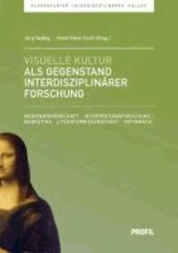 Visuelle Kultur als Gegenstand interdisziplinärer Forschung - Medienwissenschaft / Interventionsforschung / Marketing / Literaturwissenschaft / Informatik.