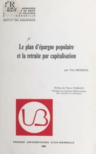 Vita Messina et Pierre Tarrazi - Le plan d'épargne populaire et la retraite par capitalisation.