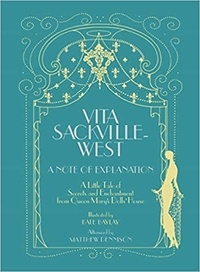Vita Sackville-West - A note of explanation.