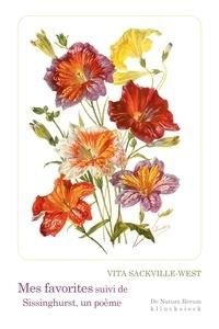 Vita Sackville-West et Patrick Reumaux - Mes favorites - Suivi de Sissinghurst, un poème.