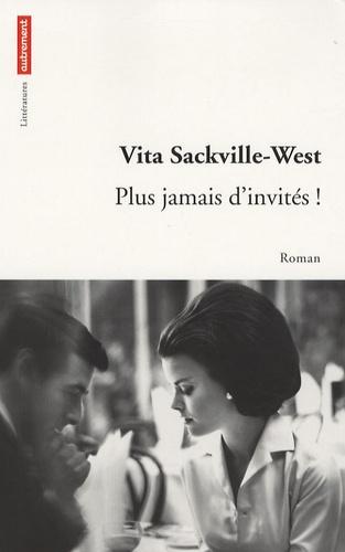 Vita Sackville-West - Plus jamais d'invités !.