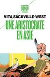 Vita Sackville-West - Une aristocrate en Asie - Récit d'un voyage en pays Bakhtyar, dans le sud-ouest de la Perse.