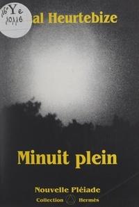 Vital Heurtebize et Michel Bonnal - Minuit plein.