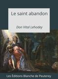 Vital Lehodey - Le saint Abandon.