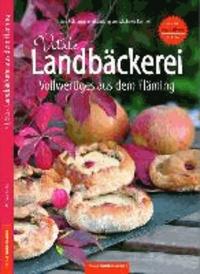 Vitale Landbäckerei Vollwertiges aus dem Fläming - Eine kulinarische Erkundung von Michaela Barthel  Ernährung bei Colitis ulcerosa - Kochen mit gutem Bauchgefühl.
