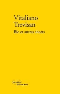 Vitaliano Trevisan - Bic et autres shorts.