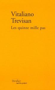 Vitaliano Trevisan - Les quinze mille pas - Un compte rendu.