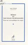 Vitalis et  Collectif - Médias et nouvelles technologies - Pour une socio-politique des usages.
