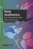 Vito Campanelli - Web Aesthetics - How Digital Media Affect Culture and Society.