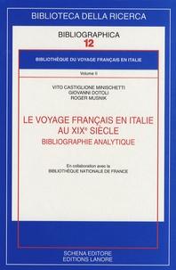 Vito Castiglione Minischetti et Giovanni Dotoli - Bibliothèque du voyage français en Italie - Volume 2, Le voyage français en Italie au XIXe siècle - Bibliographie analytique.