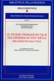 Vito Castiglione Minischetti et Giovanni Dotoli - Le voyage français en Italie des origines au XVIIIe siècle - Bibliographie analytique.