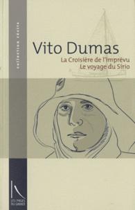 Vito Dumas - La croisière de l'imprévu & Le voyage du Sirio.