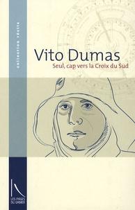 """Vito Dumas - Seul, cap vers la Croix du Sud - La croisière du """"Legh"""" à travers l'Atlantique."""