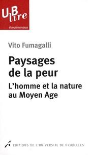 Vito Fumagalli - Paysages de la peur - L'homme et la nature au Moyen Age.
