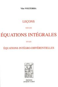 Vito Volterra - Leçons sur les équations intégrales et les équations intégro-différentielles.