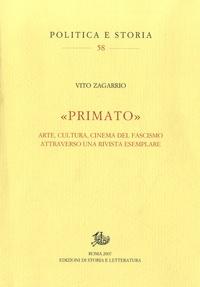 """Vito Zagarrio - """"Primato"""" - Arte, cultura, cinema del fascismo attra verso una rivista esemplare."""