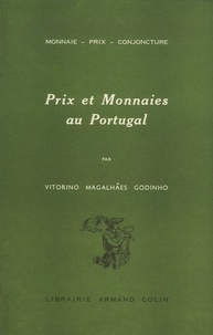Vitorino Magalhães Godinho - Prix et monnaies au Portugal - 1750-1850.