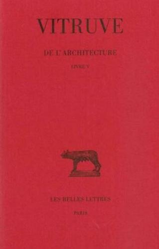 Vitruve - De l'architecture - Tome 5.