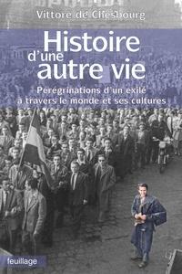 Vittore de Chesbourg - Histoire d'une autre vie - Pérégrinations d'un exilé à travers le monde et ses cultures.