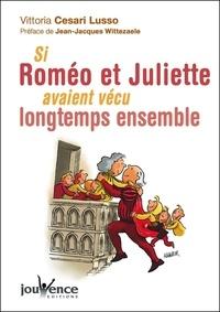 Vittoria Cesari Lusso - Si Roméo et Juliette avaient vécu longtemps ensemble.