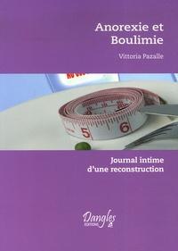 Vittoria Pazalle - Anorexie et boulimie - Journal intime d'une reconstruction.