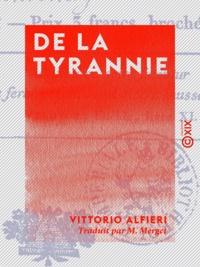 Vittorio Alfieri et M. Merget - De la tyrannie.