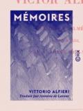 Vittorio Alfieri et Antoine De Latour - Mémoires.