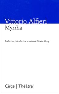 Vittorio Alfieri - Myrrha.