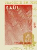 Vittorio Alfieri - Saül - Tragédie en cinq actes.