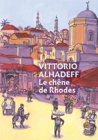 Vittorio Alhadeff - Le chêne de Rhodes.