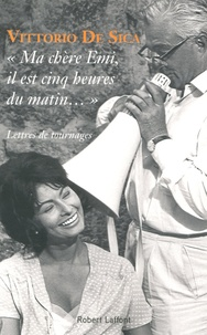Vittorio De Sica - Ma chère Emi, il est cinq heures du matin... - Lettres de tournages.