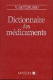 Vittorio Fattorusso - Dictionnaire des médicaments - Avec répertoire des dénominations communes internationales d'après l'OMS et des spécialités pharmaceutiques.