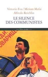 Vittorio Foa et Miriam Mafai - Le Silence des communistes.