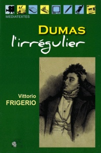 Vittorio Frigerio - Dumas l'irrégulier.