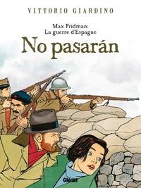 Vittorio Giardino - Max Fridman  : No pasaran - La guerre d'Espagne.