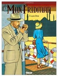 Vittorio Giardino - Max Fridman - Tome 2 : La Porte d'Orient.