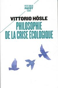 Vittorio Hösle - Philosophie de la crise écologique.