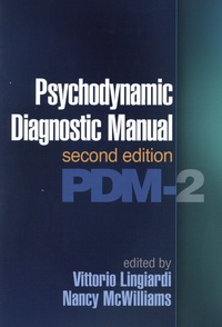 Vittorio Lingiardi et Nancy McWilliams - Psychodynamic Diagnostic Manual - PDM-2.