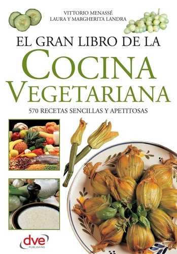 Vittorio Menassé - El gran libro de la cocina vegetariana.