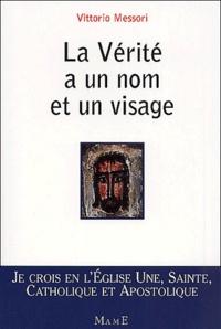 Vittorio Messori - La vérité a un nom et un visage.